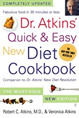 Dr. Atkins' Quick & Easy New Diet Cookbook: Companion to Dr. Atkins' New Diet Revolution Kindle Edition