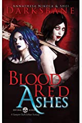 Blood Red Ashes: A vampire urban fantasy (Dying Ashes Book 2) Kindle Edition