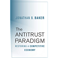 The Antitrust Paradigm: Restoring a Competitive Economy (English Edition)