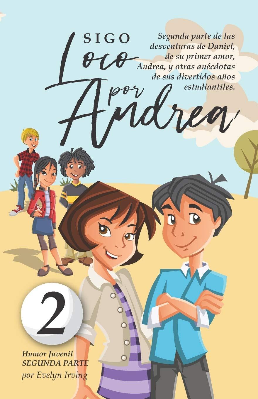Sigo Loco por Andrea: Libro juvenil-infantil de humor. El ...