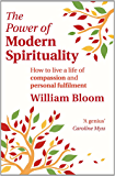 The Power Of Modern Spirituality: How to Live a Life of Compassion and Personal Fulfilment