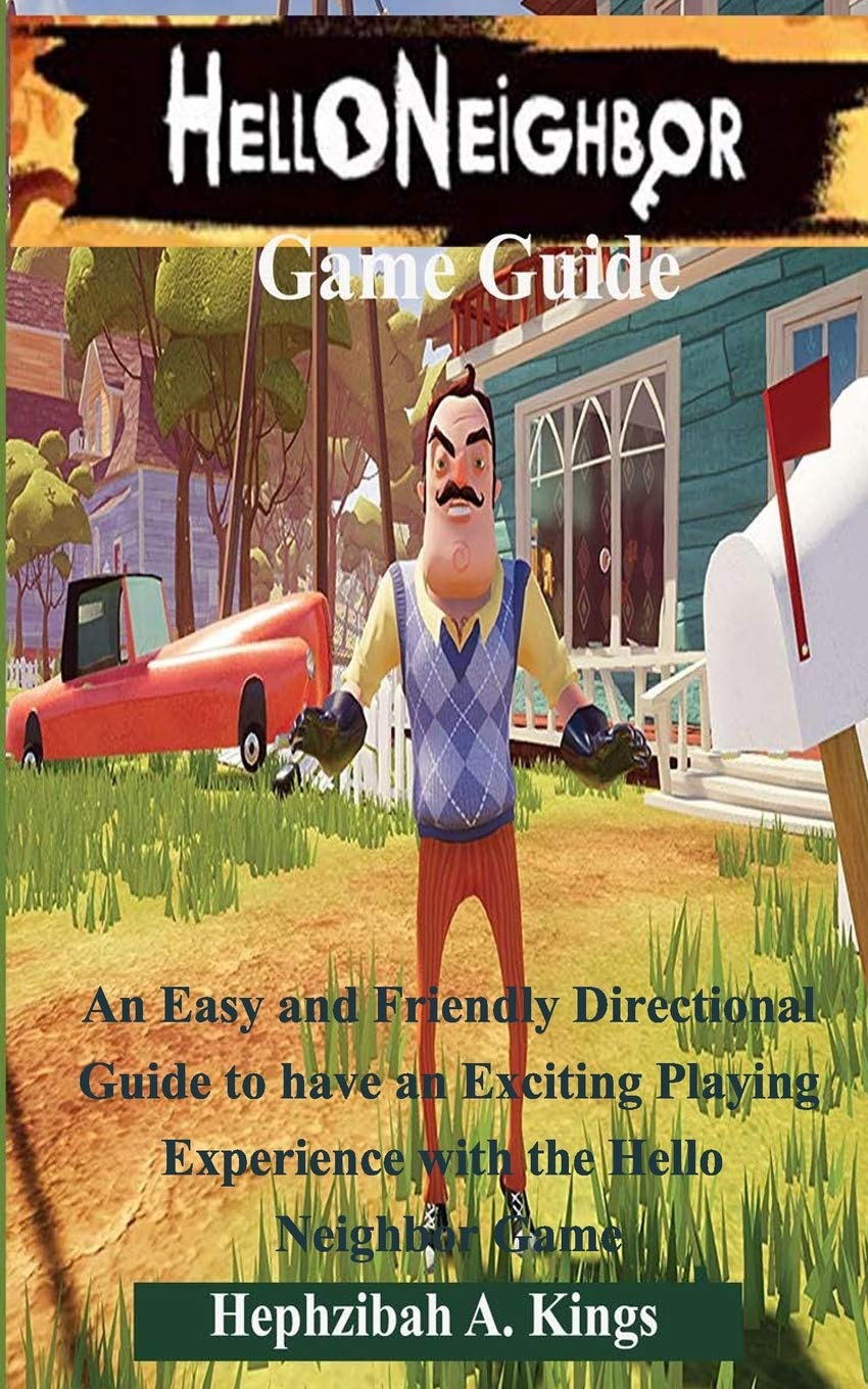 Hello Neighbor Game Guide: An Easy and Friendly Directional Guide ...