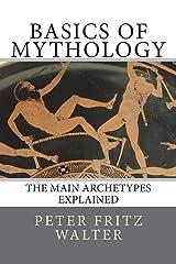 Basics of Mythology: The Main Archetypes Explained (Scholarly Articles) (Volume 10)