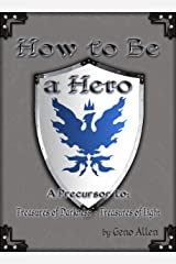 How to be a Hero (Treasures of Darkness - Treasures of Light Book 0) Kindle Edition
