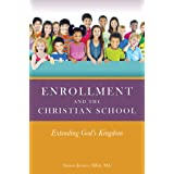 Enrollment and the Christian School: Extending God's Kingdom