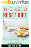 The Keto Reset: The step by step Diet Manual an Approved and Effective, Simple and Proven way to build Good Habits…