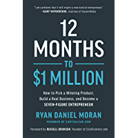 12 Months to $1 Million: How to Pick a Winning Product, Build a Real Business, and Become a Seven-Figure Entrepreneur