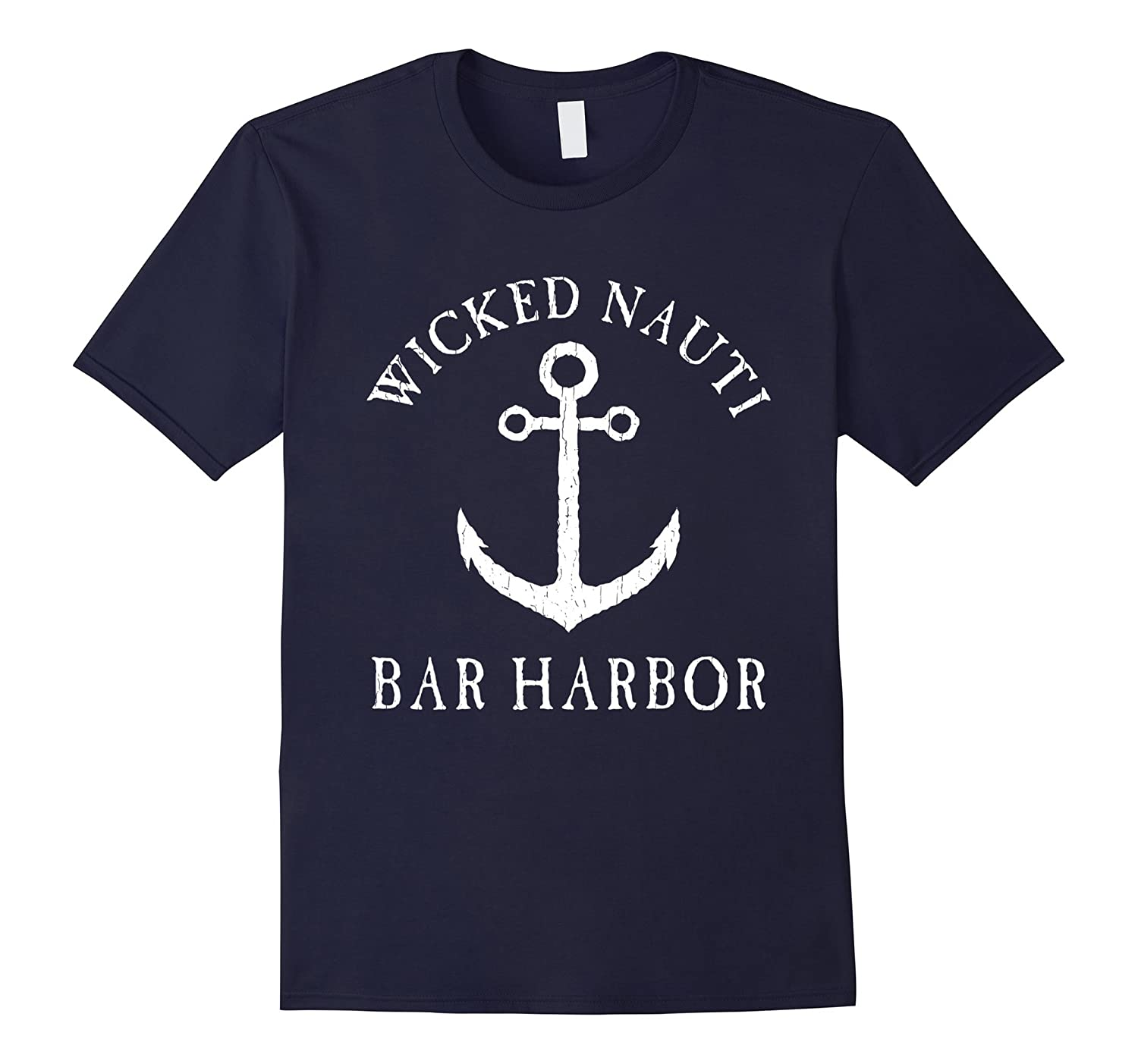 Wicked Nauti Bar Harbor Nautical Anchor Distressed T-shirt-TJ