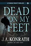 Dead On My Feet - A Thriller