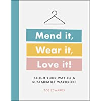Mend it, Wear it, Love it: Stitch your way to a sustainable wardrobe