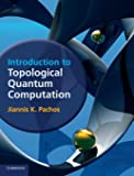 Introduction to Topological Quantum Computation