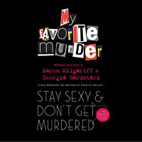 Stay Sexy and Don't Get Murdered: The Definitive How-To Guide