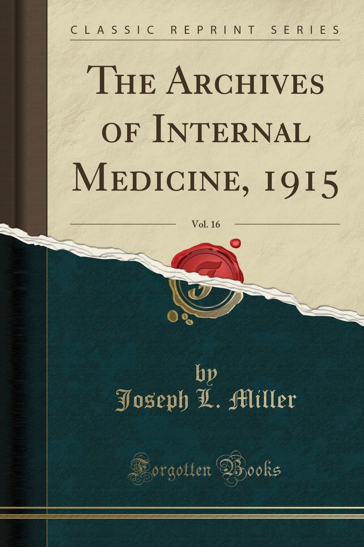 Read Online The Archives of Internal Medicine, 1915, Vol. 16 (Classic Reprint) pdf epub