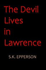 The Devil Lives in Lawrence Kindle Edition