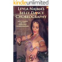 Leyla Najma's Belly Dance Choreography - Text and Combos to Help the Perplexed Choreographer book cover
