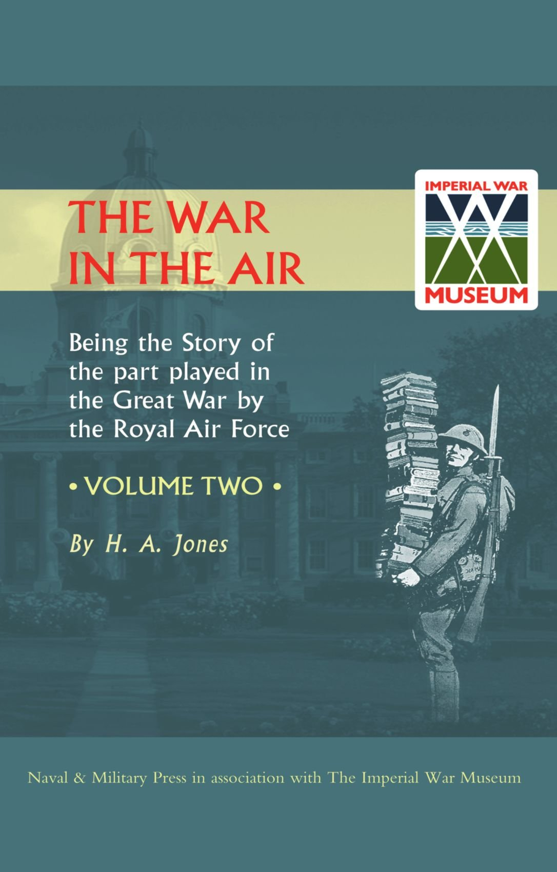 Read Online War In The Air.Being The Story Of The Part Played In The Great War By The Royal Air Force. Volume Two.: War In The Air.Being The Story Of The Part ... Great War By The Royal Air Force. Volume Two. ebook
