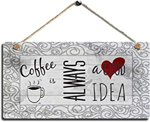 Coffee Wood Sign Kitchen Wall Hanging Wall Plaque-Coffee is Always a Good Idea-Wall Decor Art Sign with Size 11.5