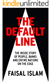 The Default Line: The Inside Story of People, Banks and Entire Nations on the Edge