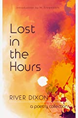 Lost in the Hours: a poetry collection Kindle Edition