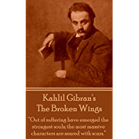 "The Broken Wings: ""Out of suffering have emerged the strongest souls; the most massive characters are seared with scars."""