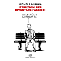 Istruzioni per diventare fascisti (Super ET. Opera viva)