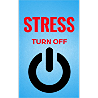 Stress Turn Off: Step-By-Step Guide To Reducing Stress With Meditation and Mindfulness! (English Edition)