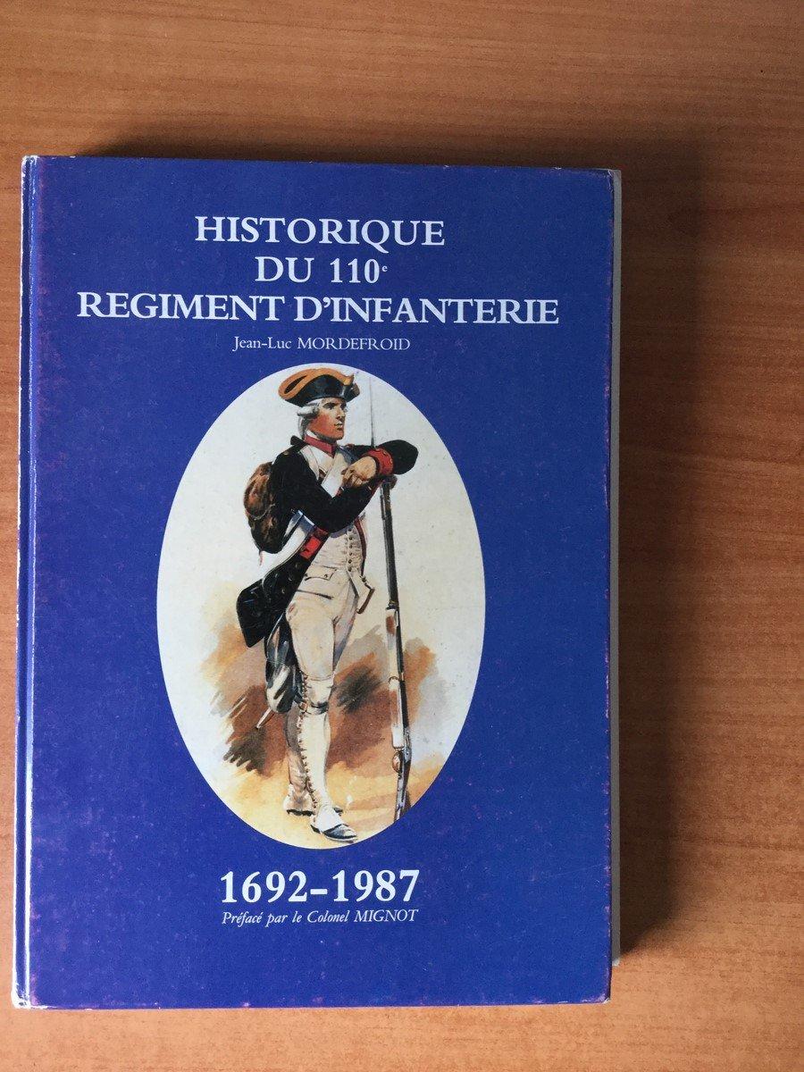 Historique du 110e régiment d'infanterie : 1692-1987 Relié – 1987 Jean-Luc Mordefroid Colonet Mignot B001BWP8MQ