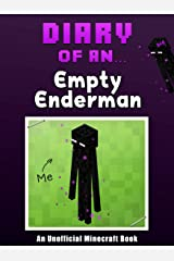 Diary of an Empty Enderman: Search for the Enderwoman [An Unofficial Minecraft Book] (Crafty Tales Book 20) Kindle Edition