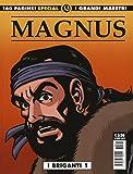 I briganti. Special: Magnus I briganti. I grandi maestri Vol 1