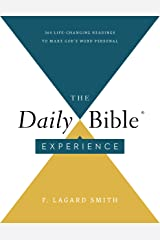 The Daily Bible® Experience: 365 Life-Changing Readings to Make God's Word Personal Kindle Edition