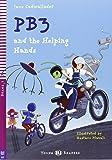 PB3 and the helping hands. Con CD Audio. Per la Scuola media