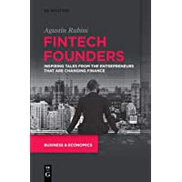 Fintech Founders: Inspiring Tales from the Entrepreneurs that are Changing Finance