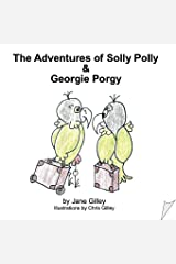The Adventures of Solly Polly and Georgie Porgy Paperback