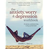 The Anxiety, Worry & Depression Workbook: 65 Exercises, Worksheets & Tips to Improve...