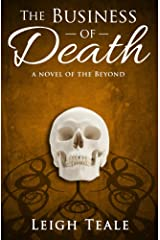 The Business of Death (The Beyond Book 1) Kindle Edition