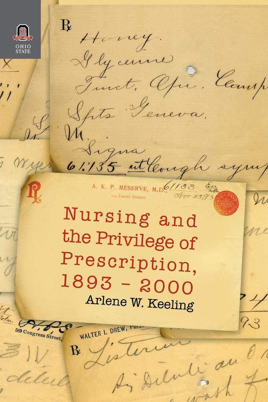 Read Online NURSING AND THE PRIVILEGE OF PRESCRIPTION: 1893-2000 (WOMEN GENDER AND HEALTH) pdf