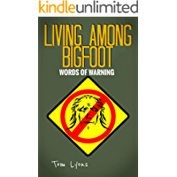 Living Among Bigfoot: Words of Warning (A True Story)