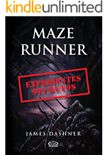 Maze Runner - Expedientes secretos (Spanish Edition)