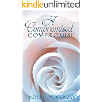 A Compromised Compromise: An Elizabeth and Darcy Story (English Edition)