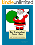 Ten Truths about Santa Claus: (This book is definitely NOT intended for children)