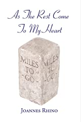 As the Rest Come to My Heart Kindle Edition
