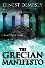 The Grecian Manifesto : A Sean Wyatt Archaeological Thriller (Sean Wyatt Adventure Book 4) Kindle Edition
