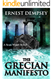 The Grecian Manifesto: A Sean Wyatt Archaeological Thriller (Sean Wyatt Adventure Book 4)