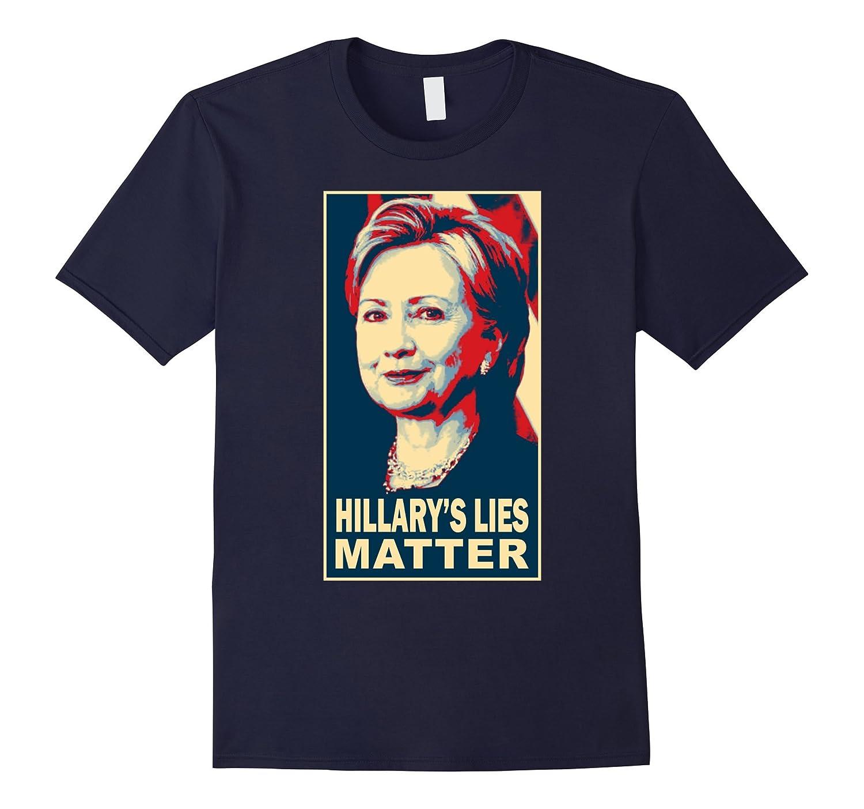Anti Hillary Clinton Funny Hillarys Lies Matter T shirt-BN