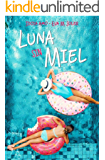 Luna sin miel (Spanish Edition)