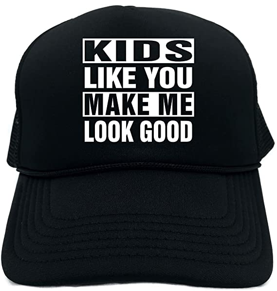 Signature Depot Funny Trucker Hat (Kids Like You Make Me Look Good) Unisex  Adult 30c10475f98