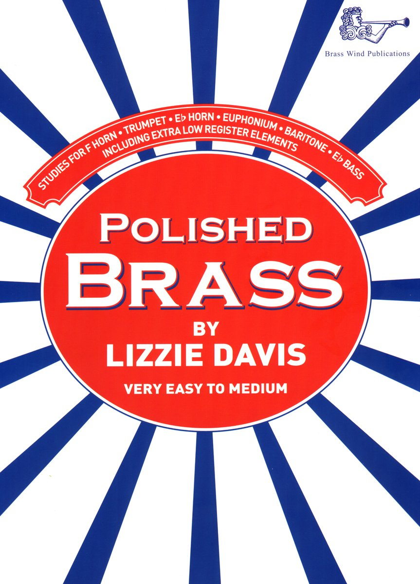 Polished Brass - Studies for ALL Treble Clef Brass (very easy to medium) Brass Wind Publications