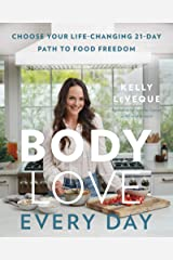 Body Love Every Day: Choose Your Life-Changing 21-Day Path to Food Freedom (The Body Love Series) Hardcover