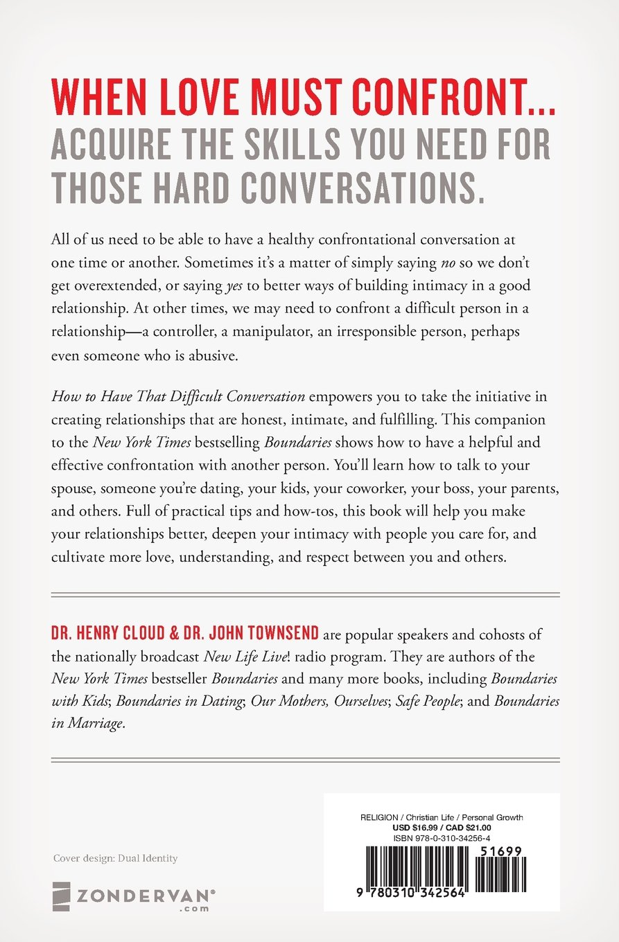 How to Have That Difficult Conversation: Gaining the Skills for Honest and  Meaningful Communication: Henry Cloud, John Townsend: 9780310342564:  Amazon.com: ...