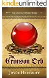 The Crimson Orb: Book 1 of The Crystal Odyssey Series